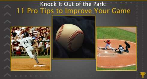 Knock It Out of the Park: 11 Pro Tips to Improve Your Game